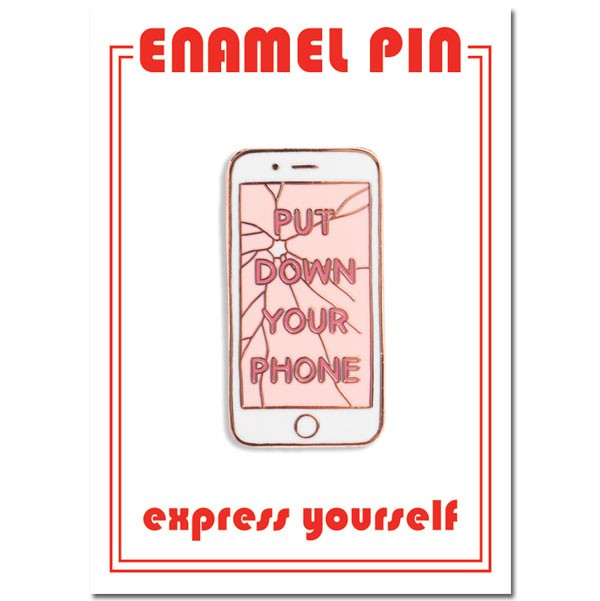 Pin - Put Down Your Phone