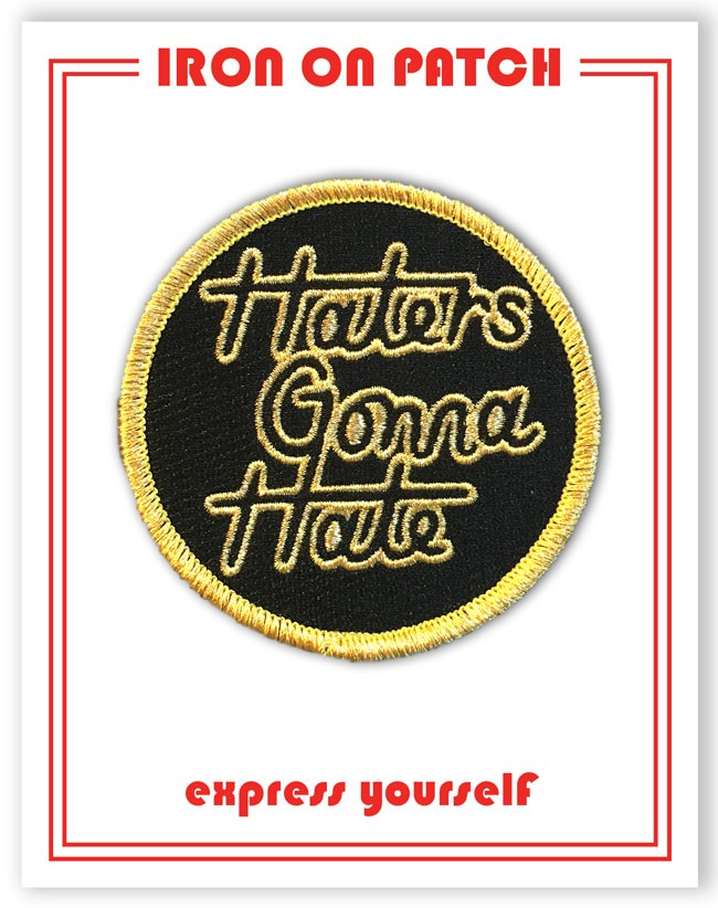 Patch - Haters Gonna Hate