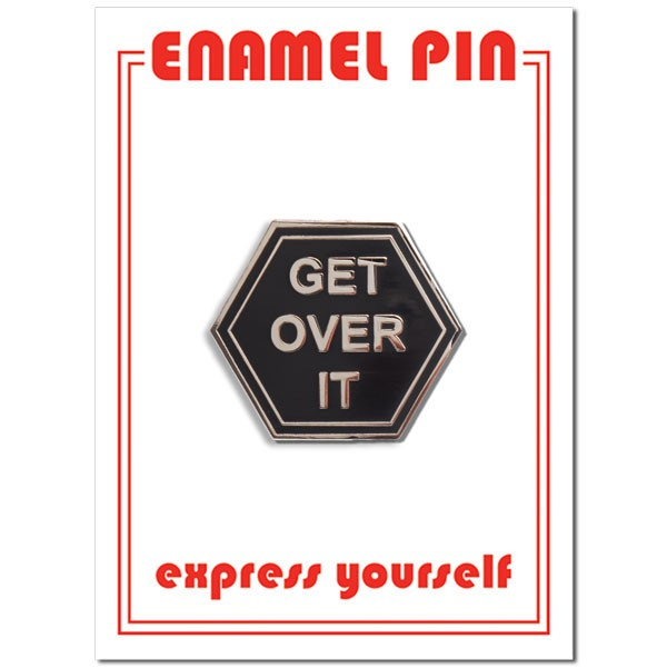 Pin - Get Over It