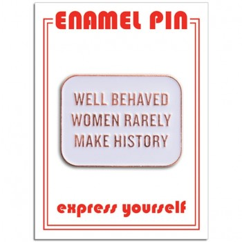 Pin - Well Behaved Women Quote