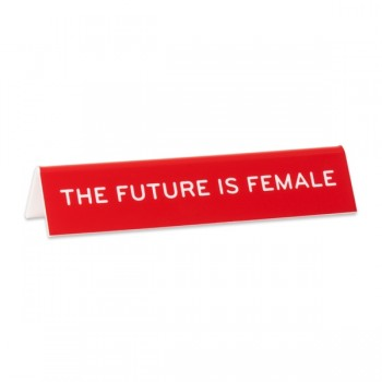 Desk Sign: The Future is Female