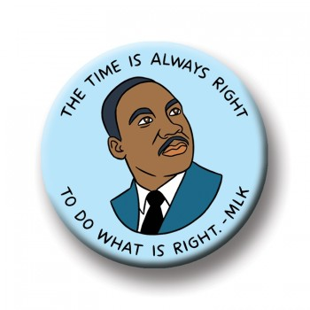 Round Magnet - MLK The Time is Always Right