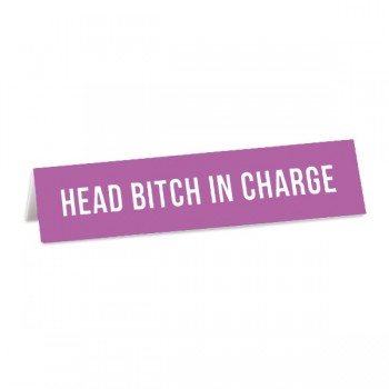 Desk Sign: Head Bitch in Charge