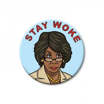 Round Magnet - Maxine Waters Stay Woke