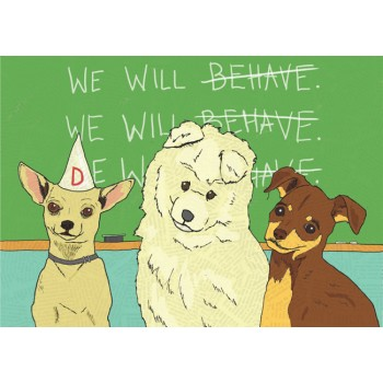 We Will Behave Dogs