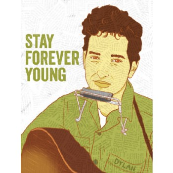 Bob Dylan Stay Forever Young