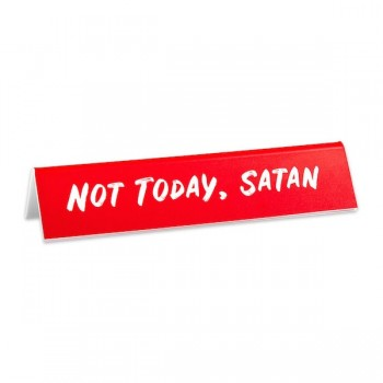 Desk Sign: Not Today, Satan