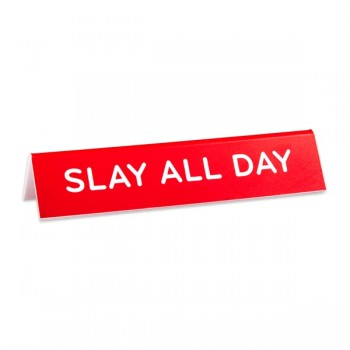 Desk Sign: Slay All Day