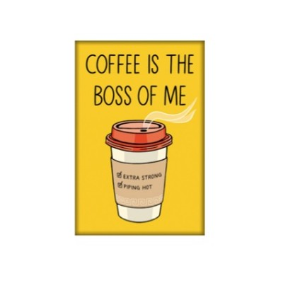 Magnet - Coffee is the Boss of Me