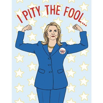 Hillary I Pity The Fool