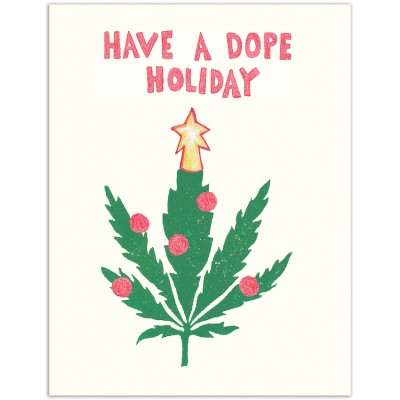 Have a Dope Holiday