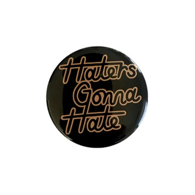 Round Magnet - Haters Gonna Hate