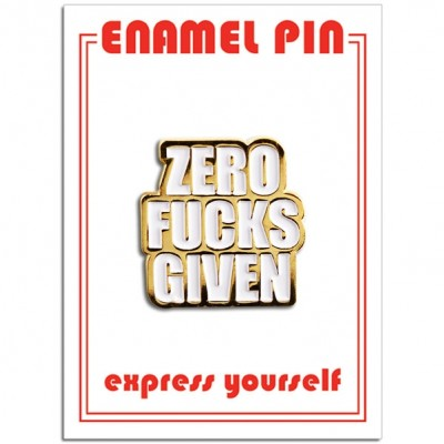Pin - Zero Fucks Given