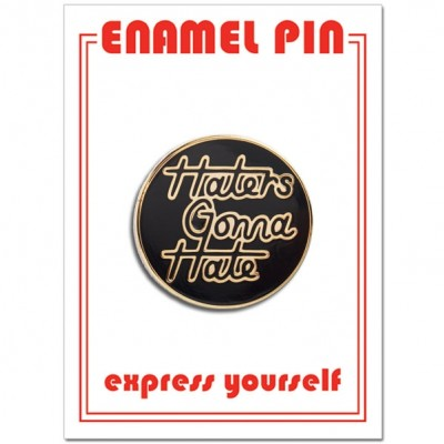 Pin - Haters Gonna Hate