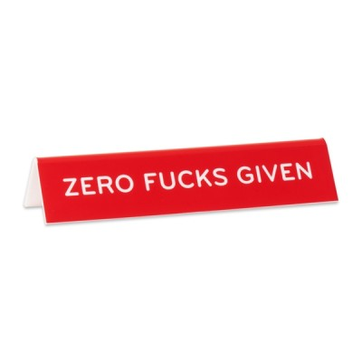 Desk Sign: Zero Fucks Given